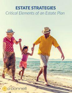 Estate Strategies Critical Elements of an Estate Plan